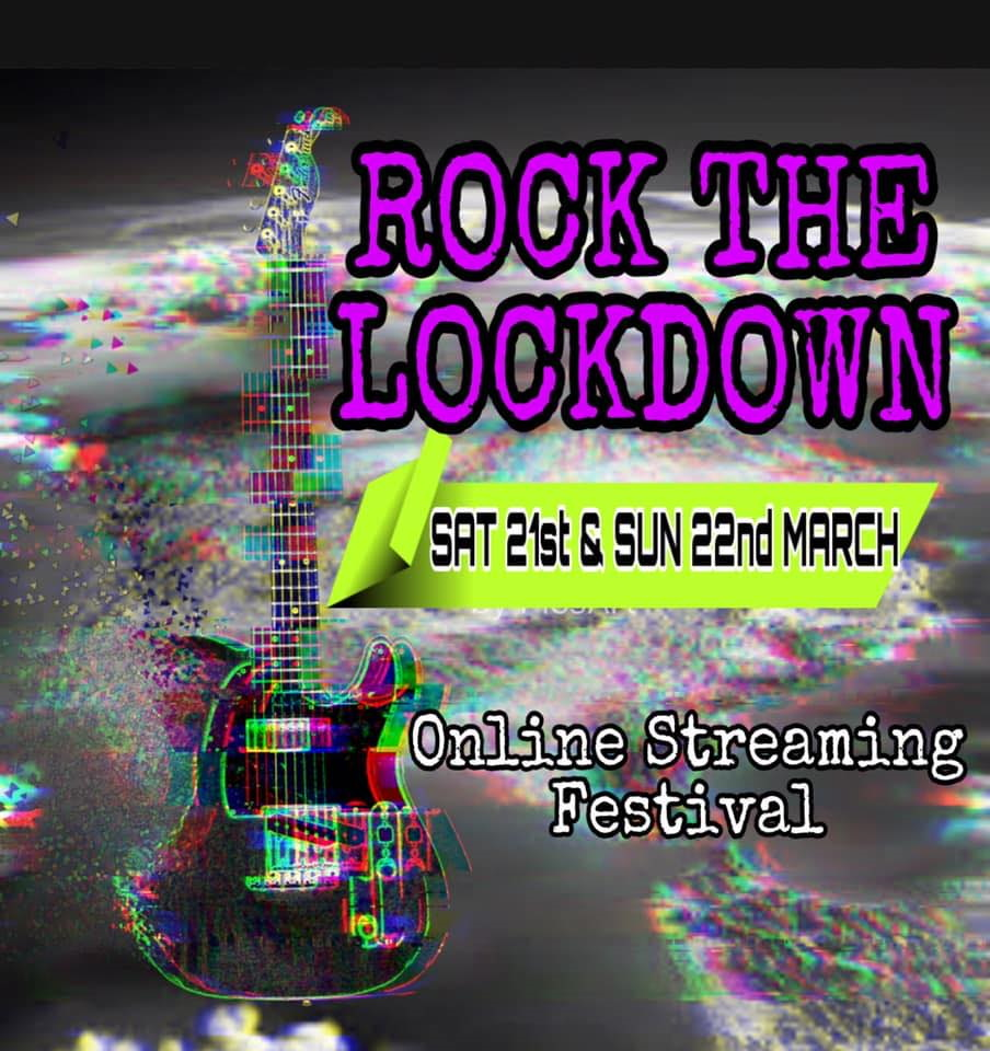 Rock The Lockdown 21 And 22 March 2020